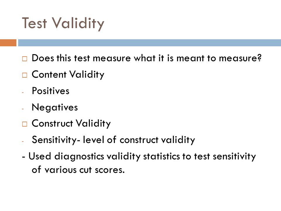 Test Validity Does this test measure what it is meant to measure