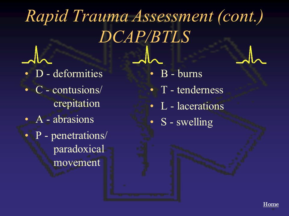 Rapid Trauma Assessment (cont.) DCAP/BTLS