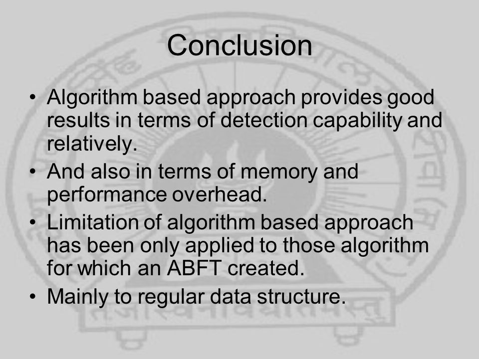 Conclusion Algorithm based approach provides good results in terms of detection capability and relatively.