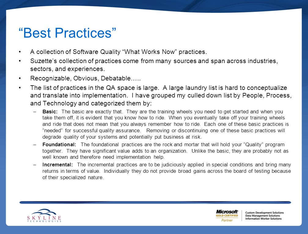 Best Practices A collection of Software Quality What Works Now practices.