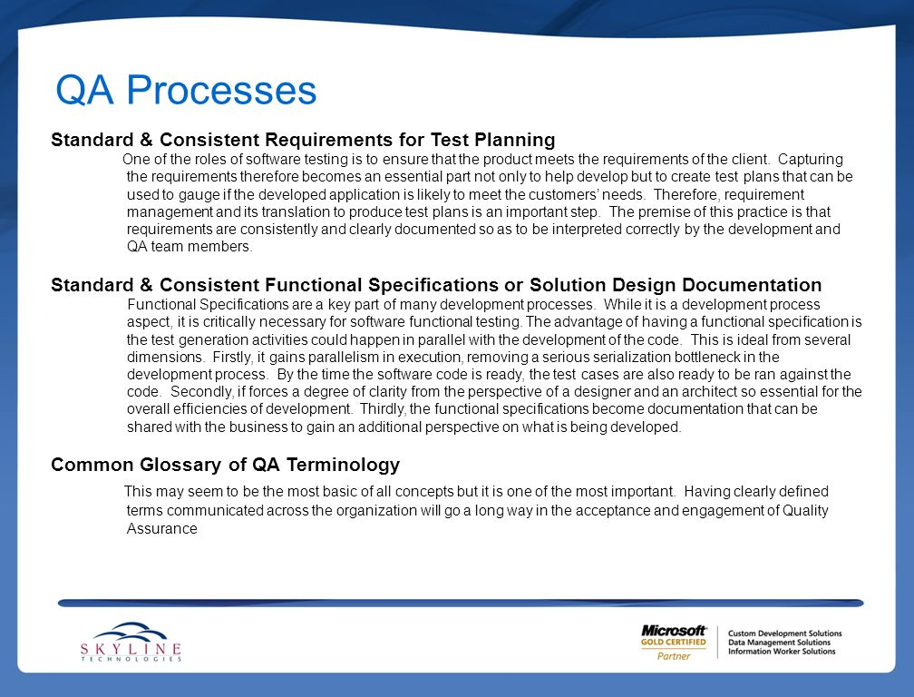 QA Processes Standard & Consistent Requirements for Test Planning.