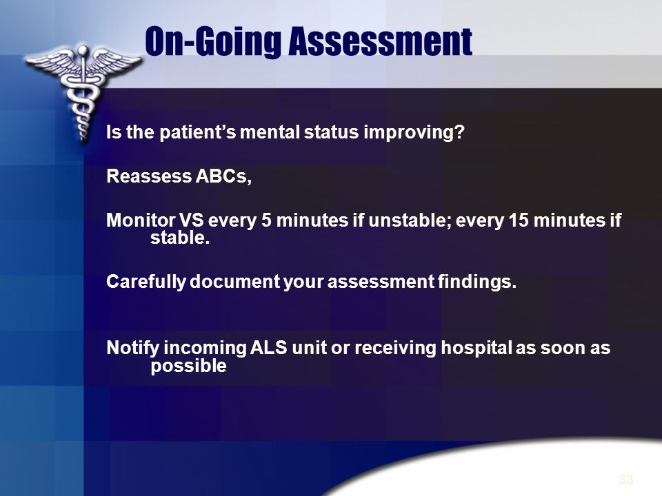 On-Going Assessment Is the patient's mental status improving