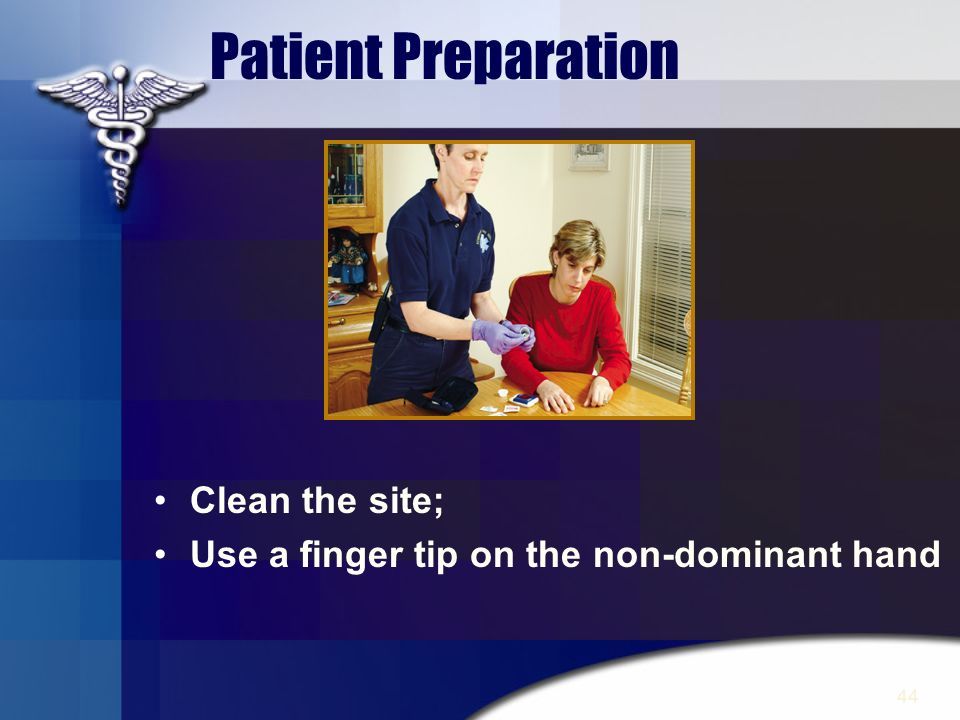 Patient Preparation Clean the site;