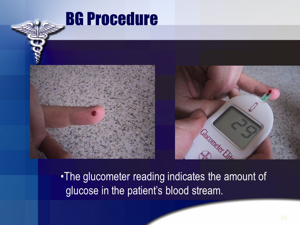 BG Procedure The glucometer reading indicates the amount of