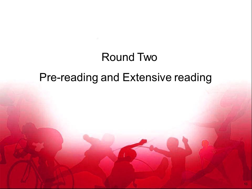 Round Two Pre-reading and Extensive reading