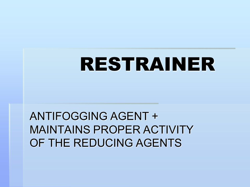 ANTIFOGGING AGENT + MAINTAINS PROPER ACTIVITY OF THE REDUCING AGENTS