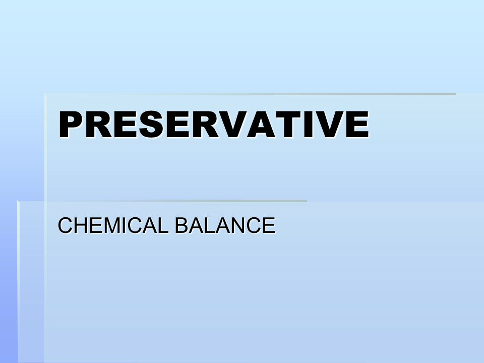 PRESERVATIVE CHEMICAL BALANCE