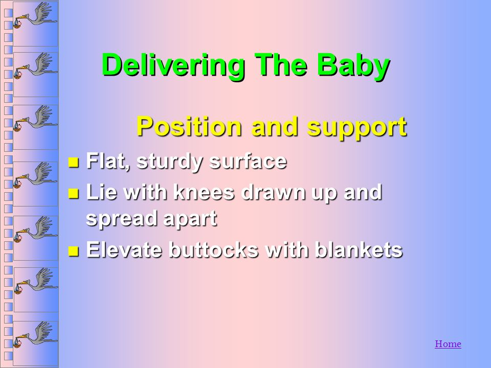 Delivering The Baby Position and support Flat, sturdy surface