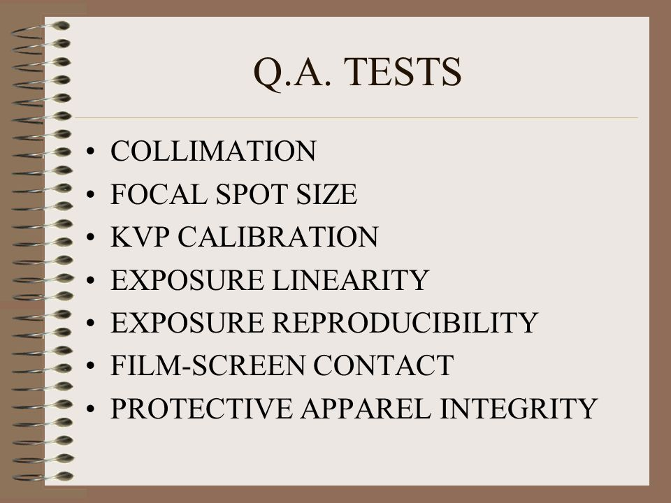 Q.A. TESTS COLLIMATION FOCAL SPOT SIZE KVP CALIBRATION