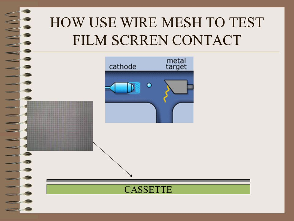 HOW USE WIRE MESH TO TEST FILM SCRREN CONTACT