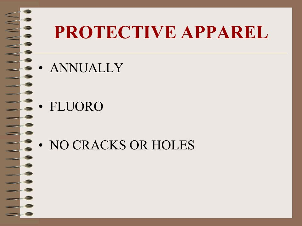 PROTECTIVE APPAREL ANNUALLY FLUORO NO CRACKS OR HOLES