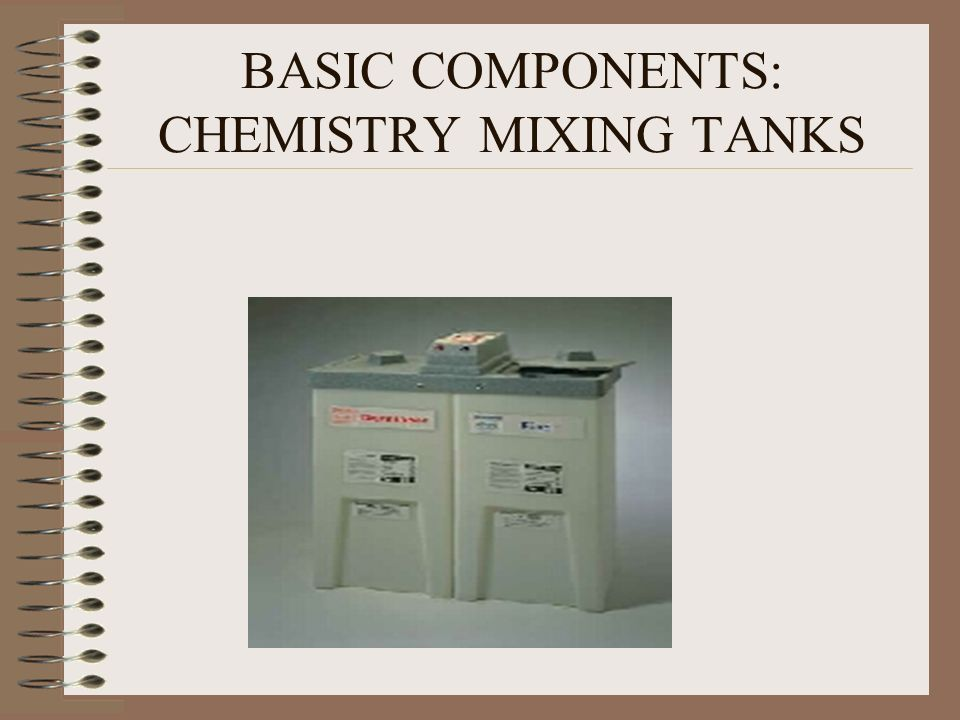 BASIC COMPONENTS: CHEMISTRY MIXING TANKS