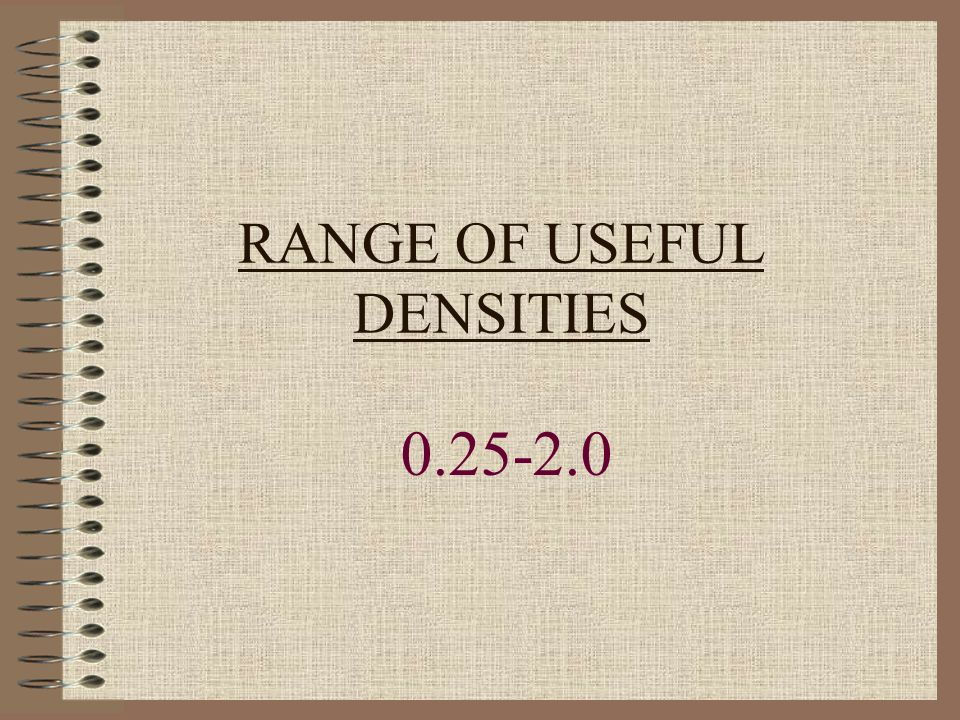 RANGE OF USEFUL DENSITIES