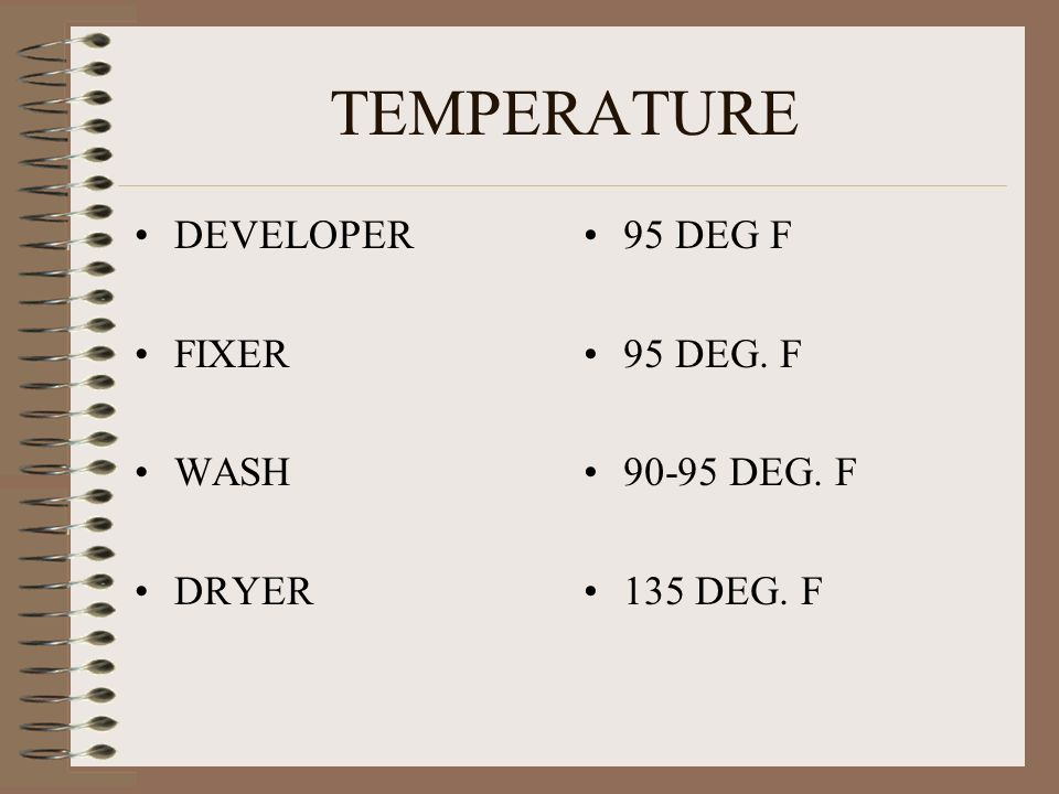 TEMPERATURE DEVELOPER FIXER WASH DRYER 95 DEG F 95 DEG. F DEG. F