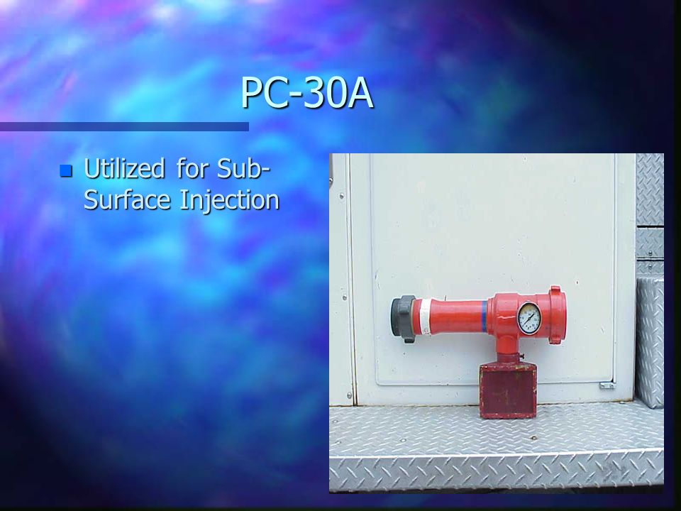 PC-30A Utilized for Sub-Surface Injection