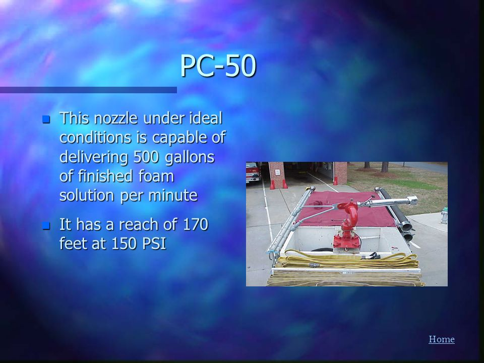 PC-50 This nozzle under ideal conditions is capable of delivering 500 gallons of finished foam solution per minute.