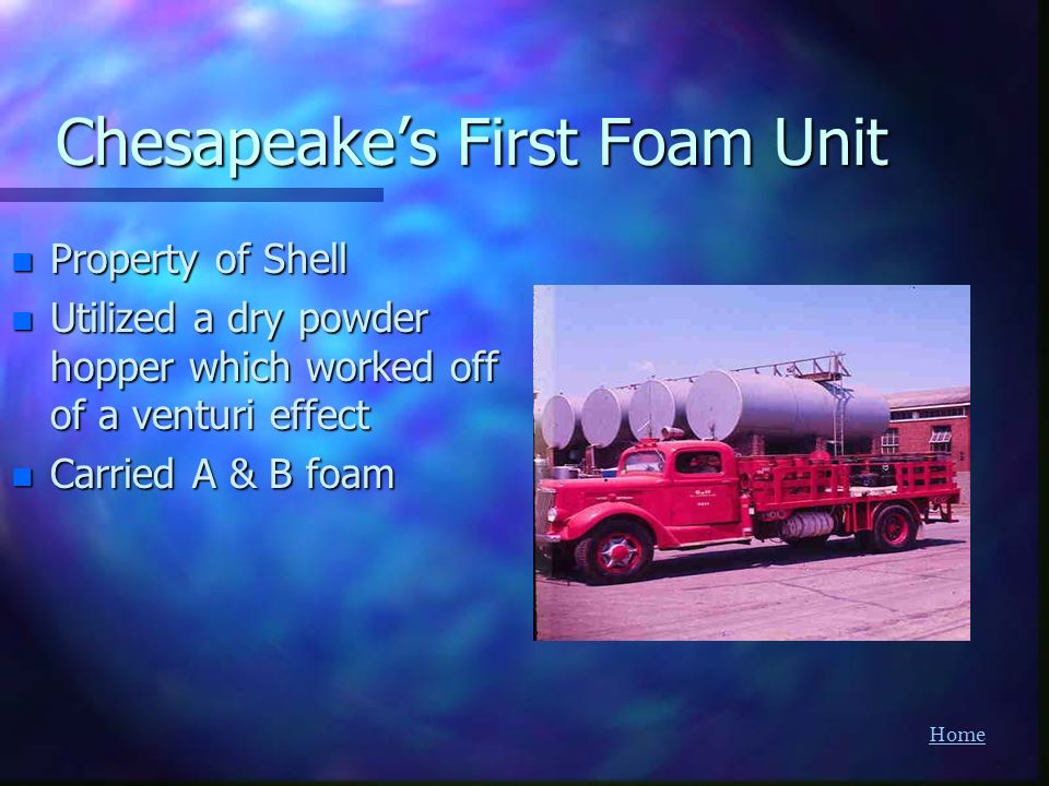 Chesapeake's First Foam Unit