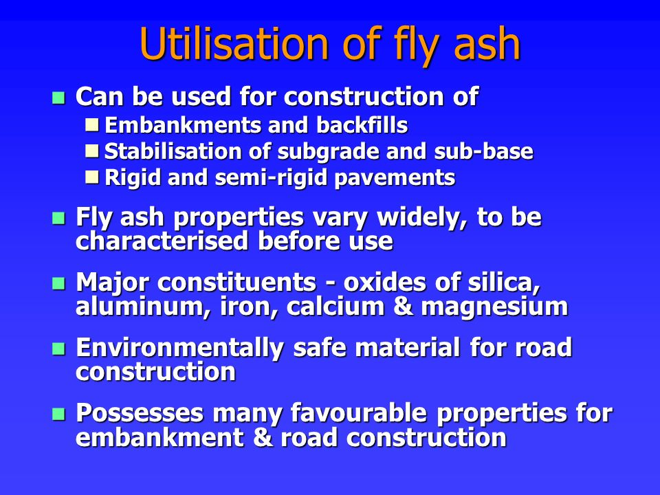 Utilisation of fly ash Can be used for construction of