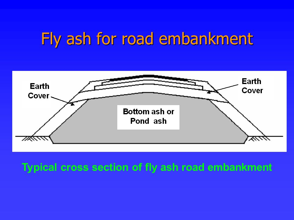 Fly ash for road embankment