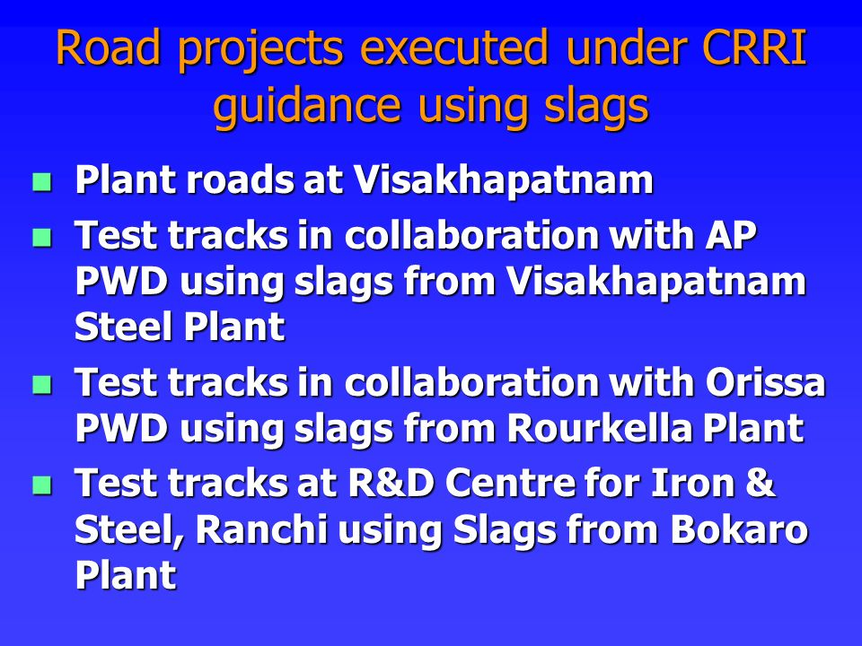 Road projects executed under CRRI guidance using slags