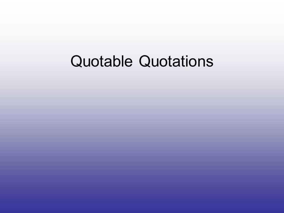 Quotable Quotations