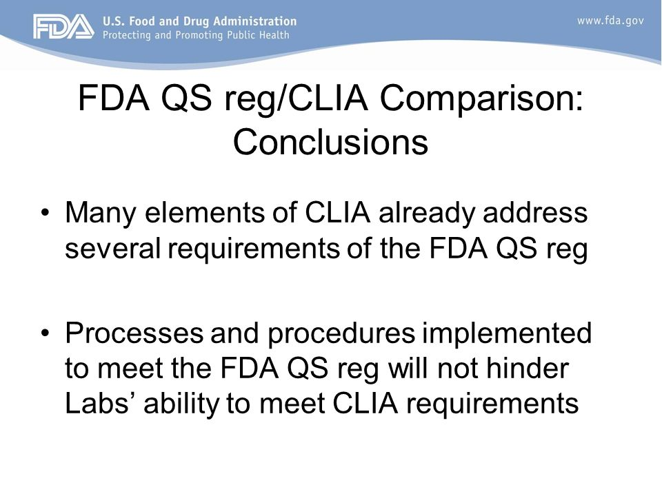 FDA QS reg/CLIA Comparison: Conclusions