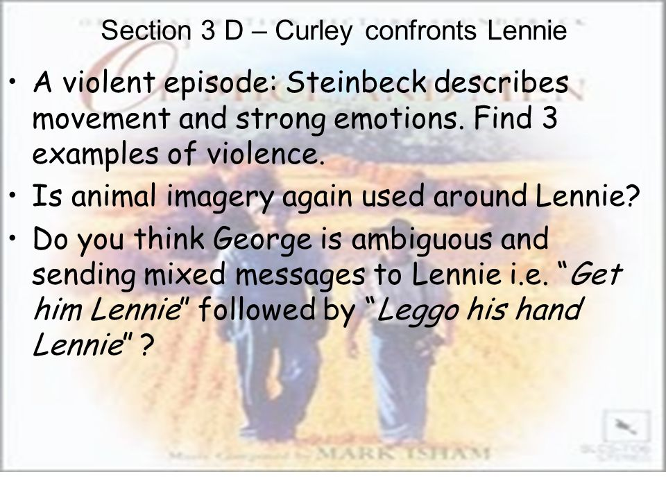 Section 3 D – Curley confronts Lennie