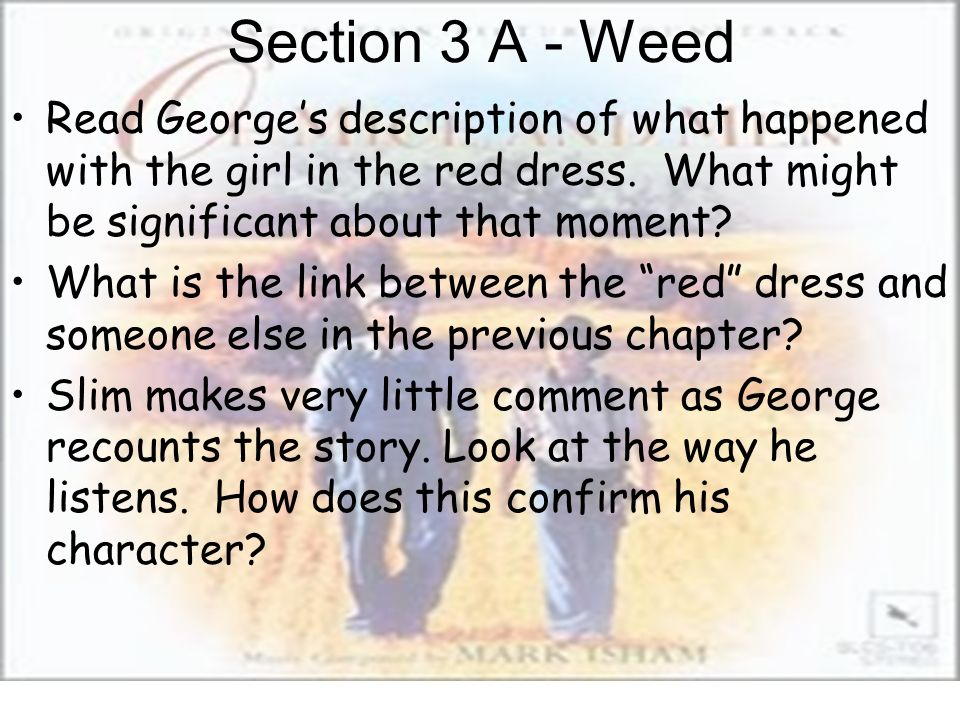 Section 3 A - Weed Read George's description of what happened with the girl in the red dress. What might be significant about that moment