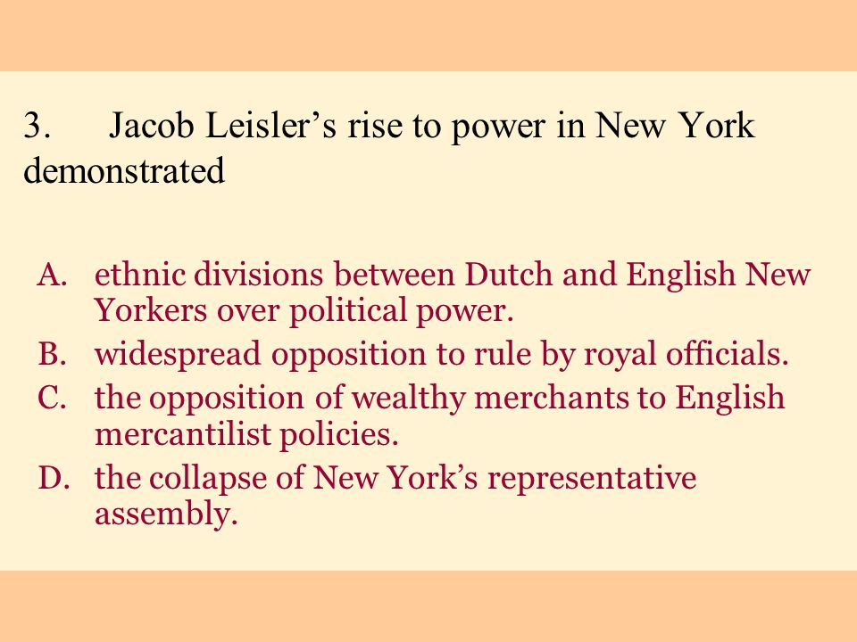 3. Jacob Leisler's rise to power in New York demonstrated