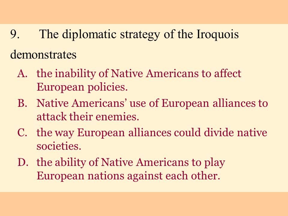 9. The diplomatic strategy of the Iroquois demonstrates