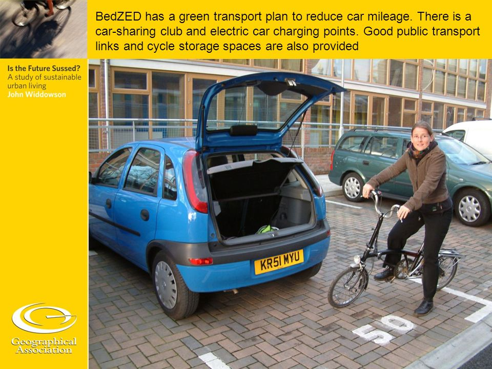 BedZED has a green transport plan to reduce car mileage
