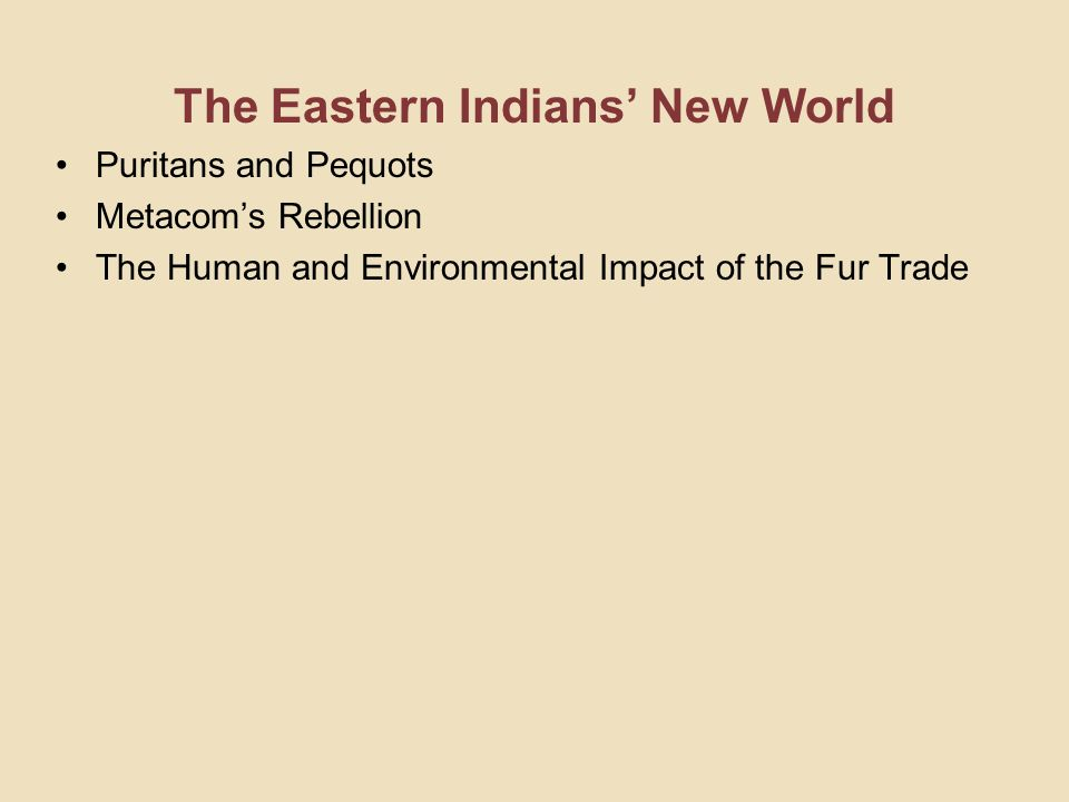 The Eastern Indians' New World
