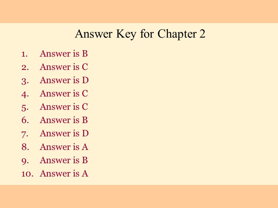 Answer is B Answer is C Answer is D Answer is A