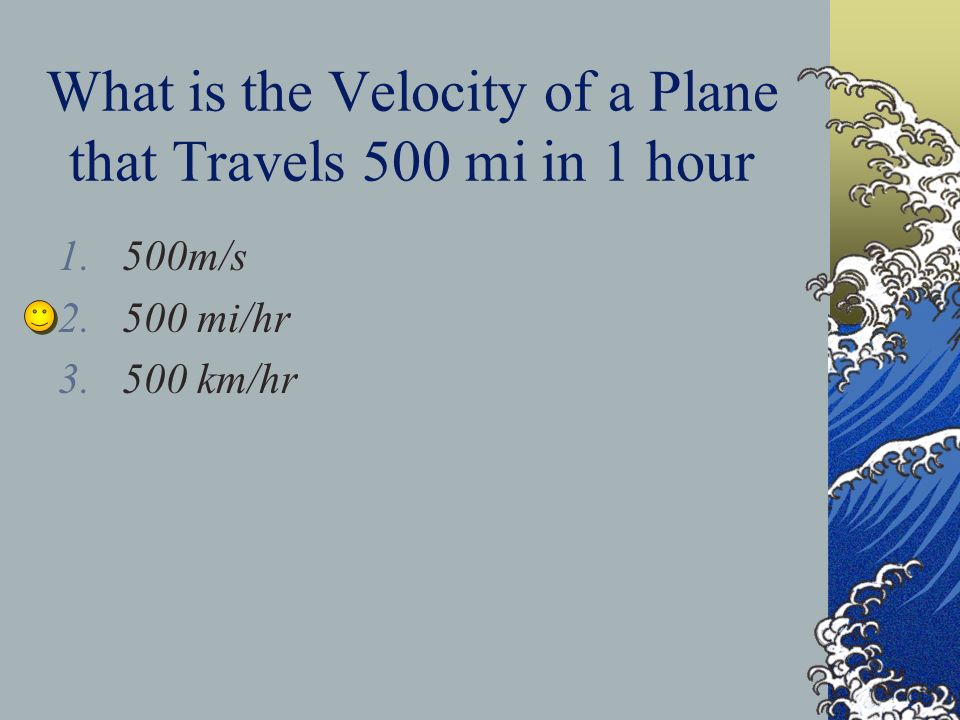 What is the Velocity of a Plane that Travels 500 mi in 1 hour
