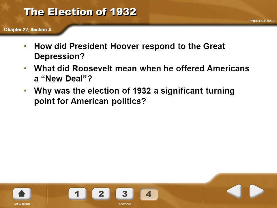 The Election of 1932 Chapter 22, Section 4. How did President Hoover respond to the Great Depression