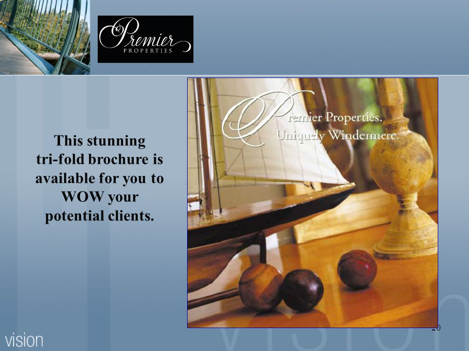 This stunning tri-fold brochure is available for you to WOW your potential clients.