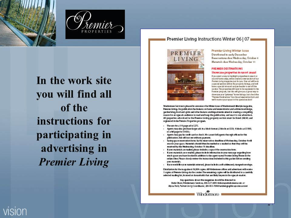 In the work site you will find all of the instructions for participating in advertising in Premier Living