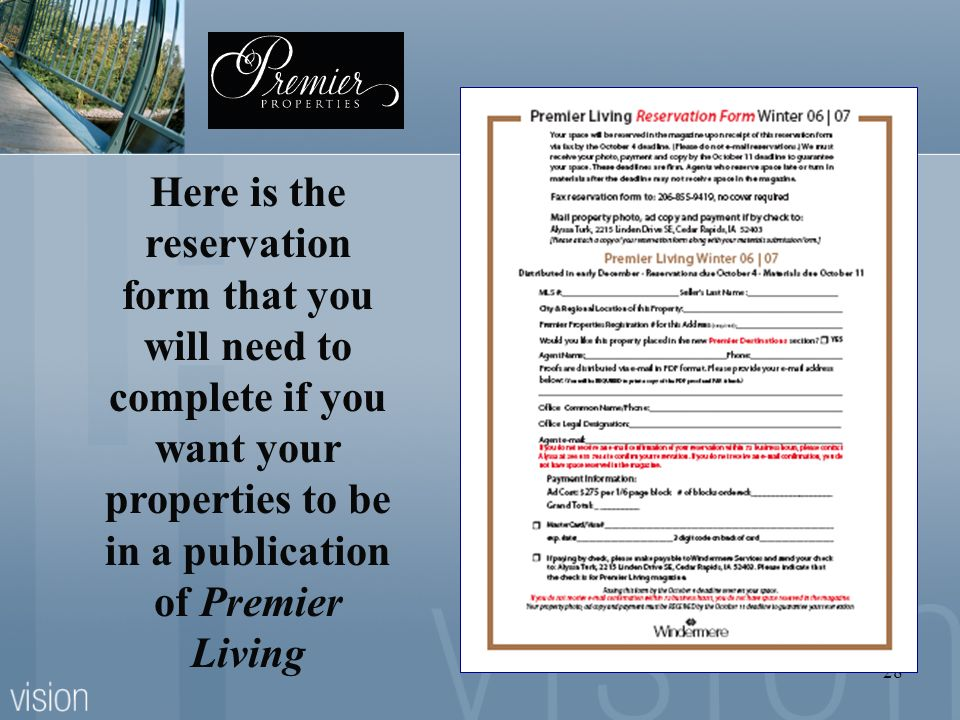 Here is the reservation form that you will need to complete if you want your properties to be in a publication of Premier Living