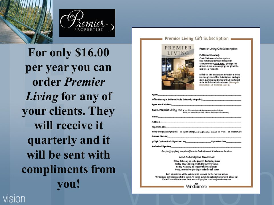 For only $16.00 per year you can order Premier Living for any of your clients.