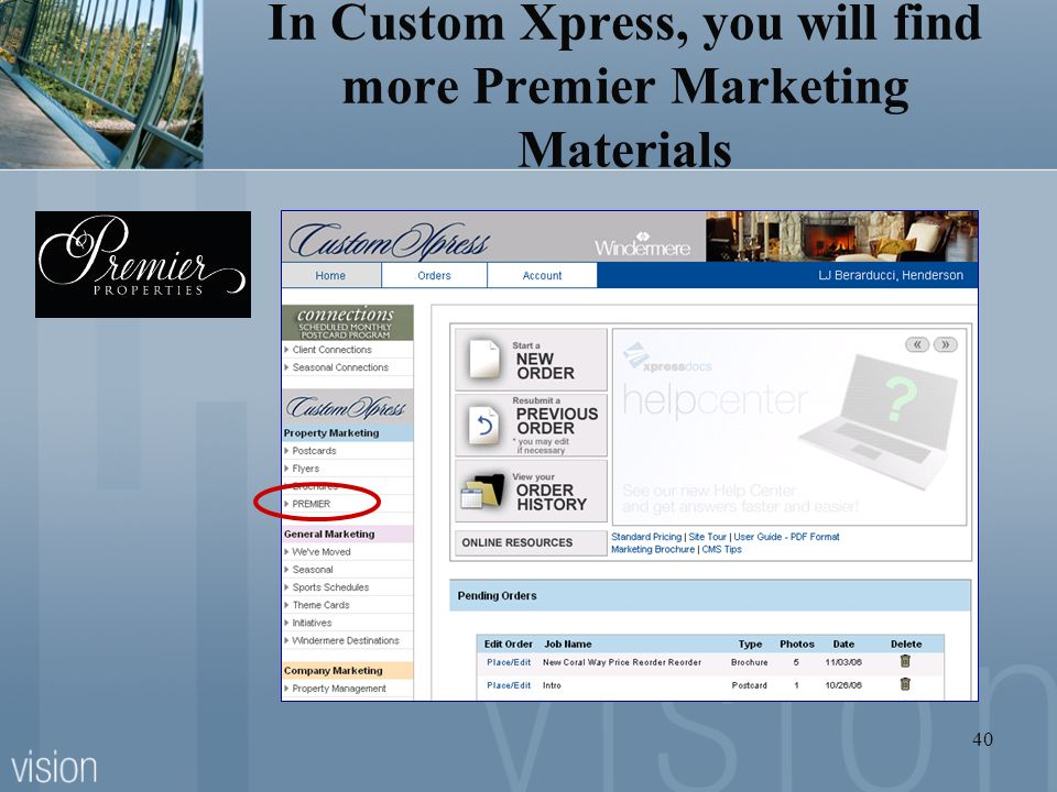 In Custom Xpress, you will find more Premier Marketing Materials
