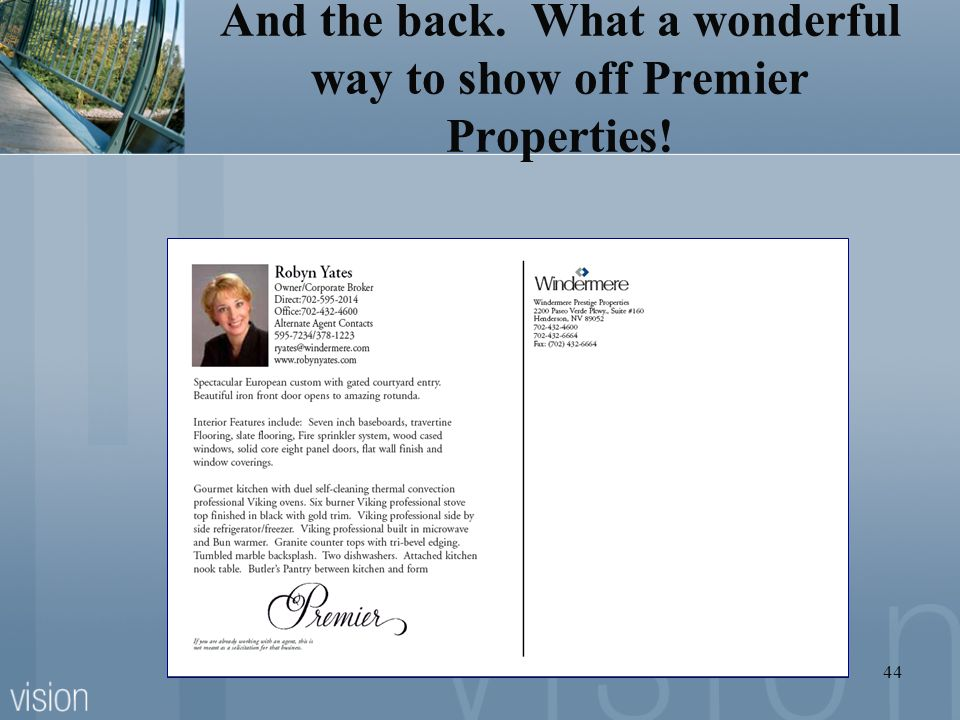 And the back. What a wonderful way to show off Premier Properties!