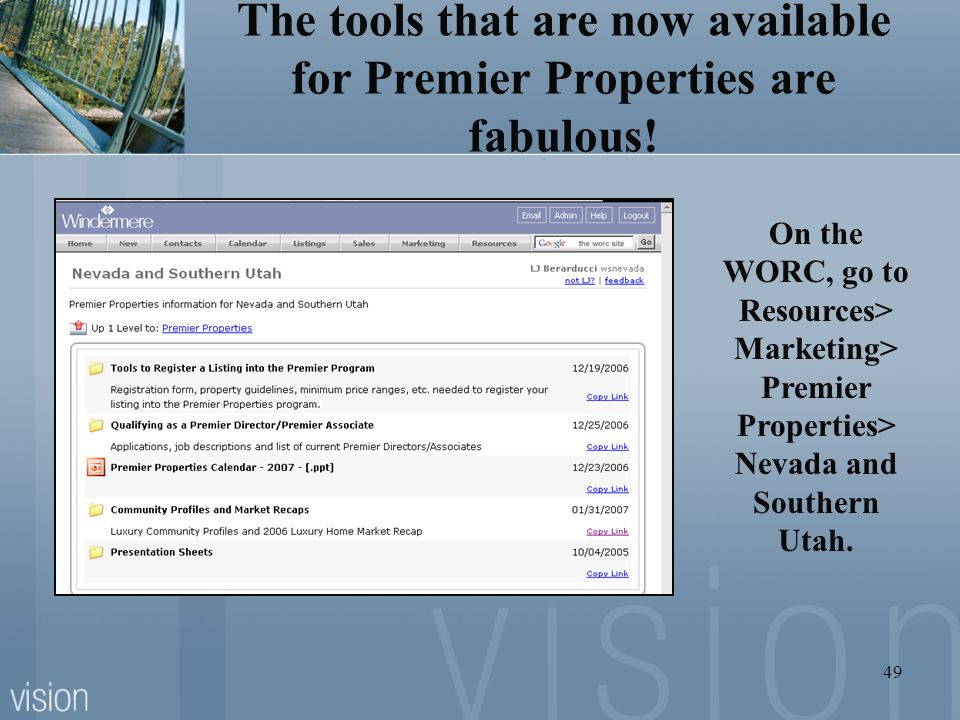 The tools that are now available for Premier Properties are fabulous!