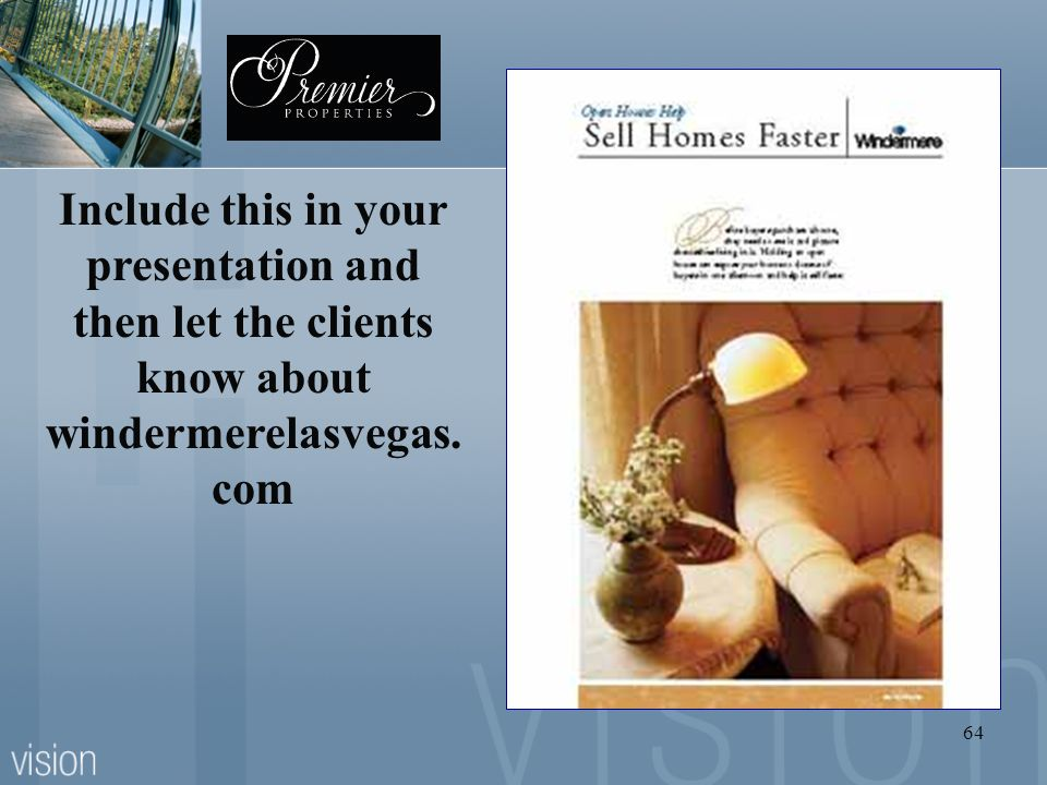 Include this in your presentation and then let the clients know about windermerelasvegas.com