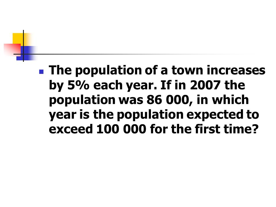 The population of a town increases by 5% each year