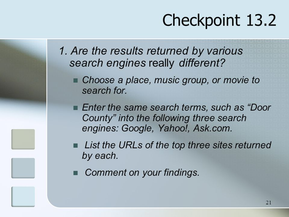 Checkpoint Are the results returned by various search engines really different Choose a place, music group, or movie to search for.