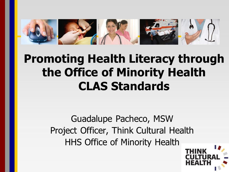 Promoting Health Literacy through the Office of Minority Health CLAS Standards