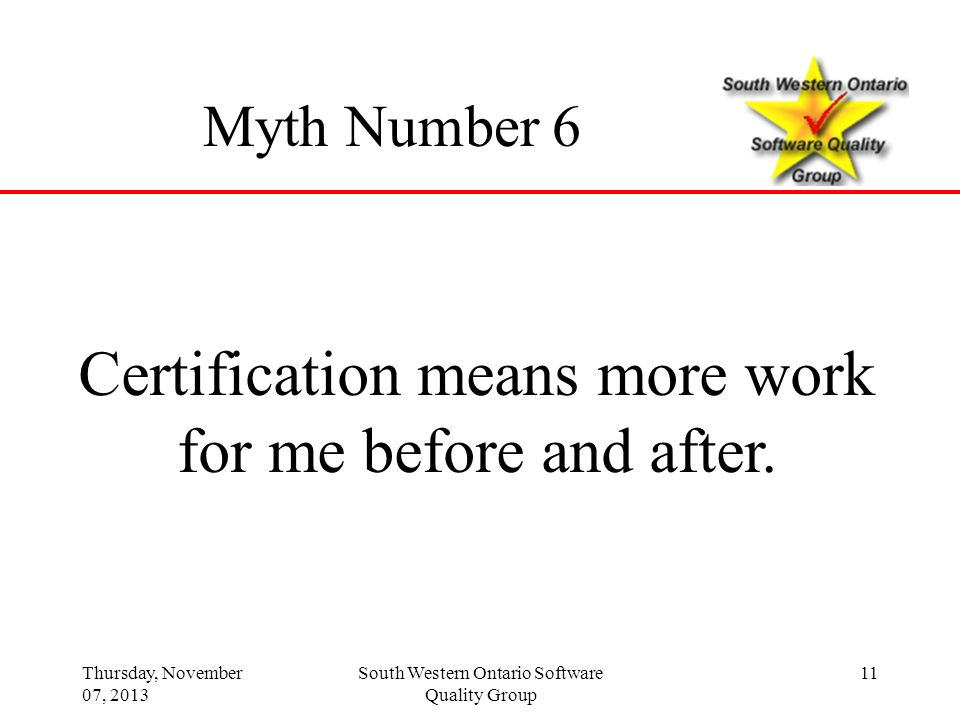 Certification means more work for me before and after.