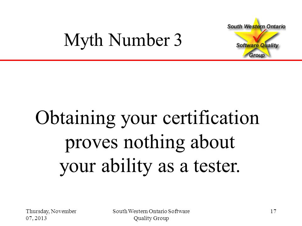 Obtaining your certification proves nothing about