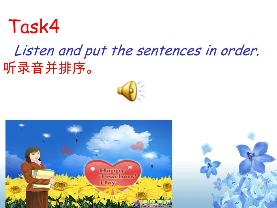 Task4 Listen and put the sentences in order. 听录音并排序。