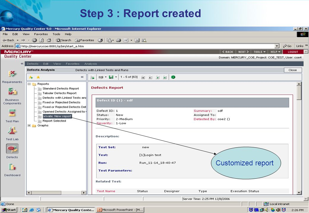 Step 3 : Report created Customized report Proprietary & Confidential